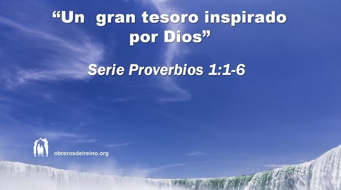 Un Gran Tesoro Inspirado por Dios – Serie Proverbios 1:1-6
