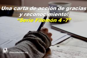 Una carta de acción de gracias y reconocimiento! – Serie Filemón 4-7