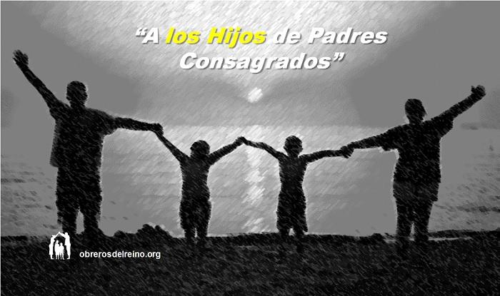 A Los Hijos de Padres Consagrados