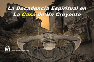La decadencia espiritual en la casa de un creyente