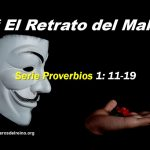 El Retrato del Mal – Serie Proverbios 1:11-19