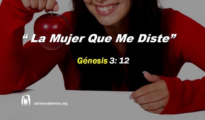 La Mujer Que Me Diste – Génesis 3:12