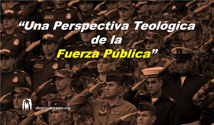 Una Perspectiva Teológica de la Fuerza Pública